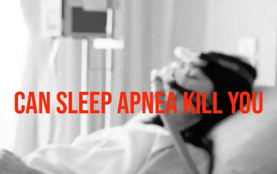 Is it true can sleep apnea kill you